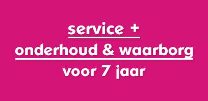 service + onderhoud & waarborg voor 7 jaar
